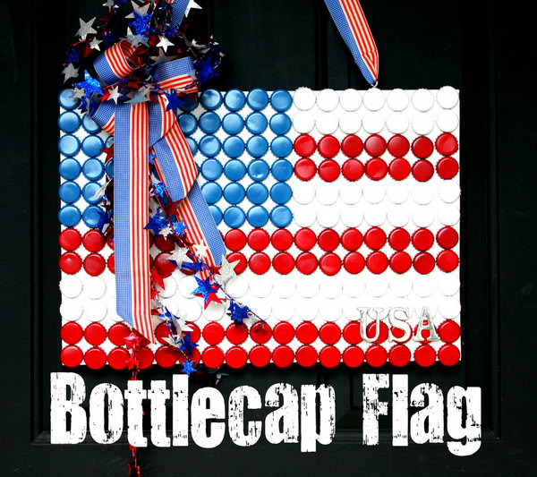 Bottle Cap Flag. Make an American flag with red, white, and blue bottle caps for the 4th of July. Hang this cute craft on the front door instead of a wreath.