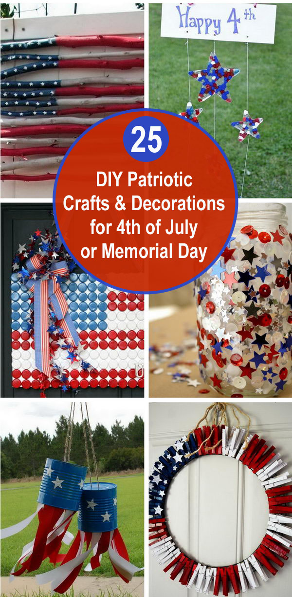 25 DIY Patriotic Crafts and Decorations for 4th of July or Memorial Day.