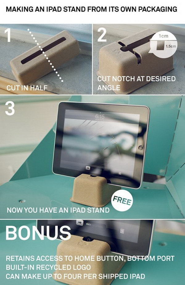 DIY iPad stand from its own packaging. It's a smart way to recycle the iPad package box as an iPad stand. All you need to do is to cut the iPad package into two halves and then make a notch at desired angle. Then a perfect iPad stand born out.