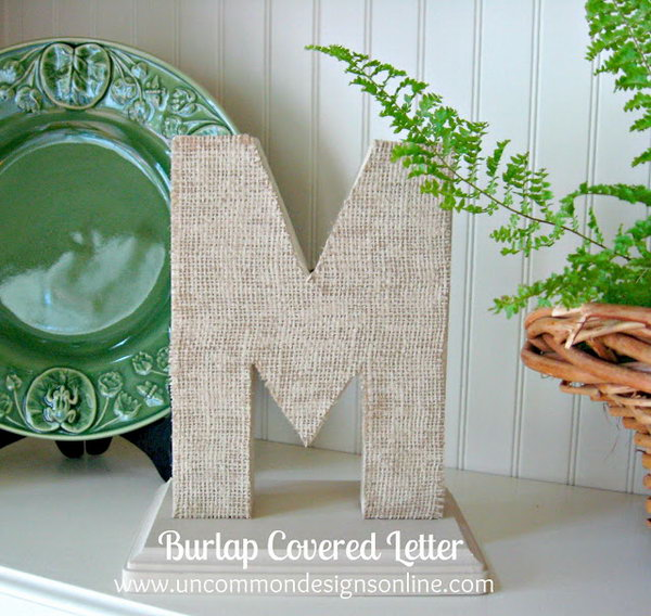 Burlap covered letter. Get the tutorial