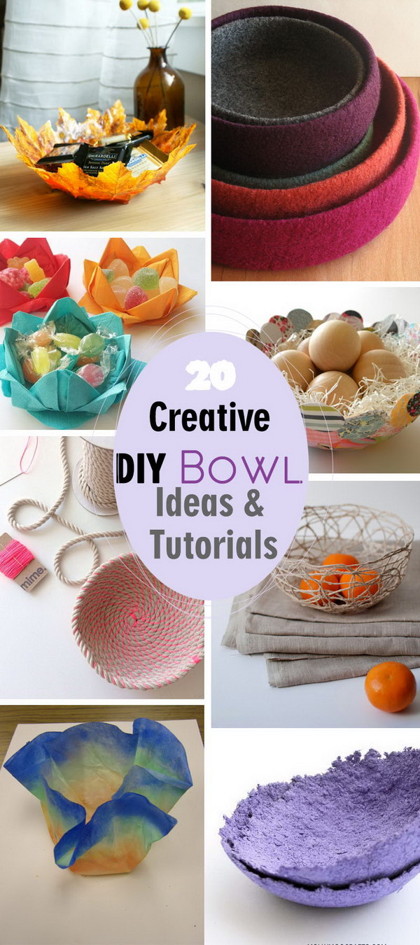Lots of Creative DIY Bowl Ideas & Tutorials!