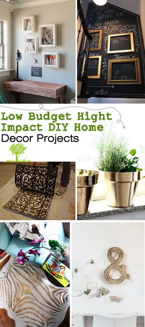 Low budget hight impact diy home decor projects for Cheap diy home decor