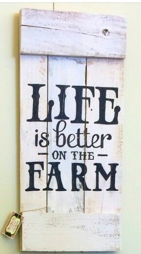 Life is Better on The Farm Pallet Sign.